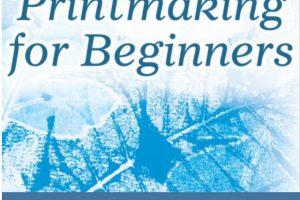 Printmaking for Beginners